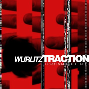 Wurlitztraction - The Starlit Numbers On Her Fingers