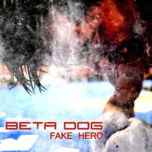 Beta Dog - Fake Hero