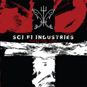 Sci Fi Industries - Blame The Lord